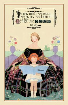 'Richer Than I You Could Never Be For I Had A Mother (and a Grandmother) Who Read To Me...' Beautiful Mother and Child Reading a Book of Fairytales Motto I had a Mother who Read to Me Torre Bevans 11x17 Giclee Fine Art Print  1916