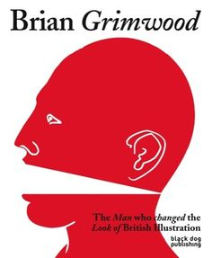 Brian Grimwood: The Man Who Changed the look of British Illustration