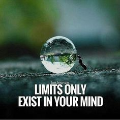 This reminds me that goals I generate in my mind on occasion may seem unobtainable but my mind is the only thing that makes it seem unobtainable.