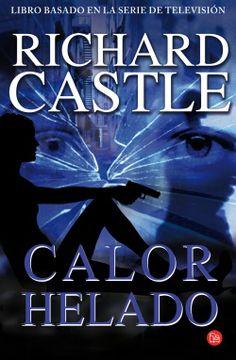 Mi rinconcito de lectura: CALOR HELADO de RICHARD CASTLE Richard Castle, Detective, Kindle, The Four Loves, Castle Tv, Nathan Fillion, This Is My Story, Frank Zappa, Nikko