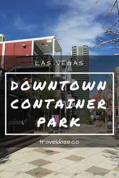 Downtown Container Park Las Vegas // Travel Daze