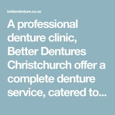 A professional denture clinic, Better Dentures Christchurch offer a complete denture service, catered to the individual. Give us a call now on 03-349-5050 Clinic, Catering, Dental, Catering Business, Gastronomia, Dentist Clinic