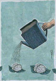 Los libros son agua de riego para el cultivo de nuestro cerebro.