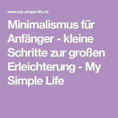 Minimalismus für Anfänger - kleine Schritte zur großen Erleichterung - My Simple Life