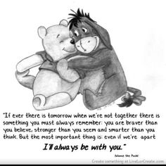 Real friendship quotes, real friends quotes - A Quotes I will always be with you Winnie the poo and EEyore too! Eeyore Quotes, Winnie The Pooh Quotes, Winnie The Pooh Drawing, Pooh Bear, Tigger, Panda Bear, Winnie Pooh Dibujo, Quotes About Real Friends, Hades Disney