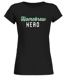 Homebrew Hero! - Homebrewing Tee for Beer Lovers and Brewers