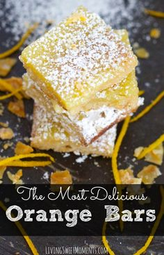 Delicious Orange Bars Recipe - Move over Lemon Bars! These delicious Orange Bars will give them a run for their money. Creamy, delicious and oh so sophisticated