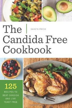 The Candida Free Cookbook: 125 Recipes to Beat Candida and Live Yeast Free Das Candida Free-Kochbuch: 125 Rezepte, um Candida und Live Yeast Free zu schlagen More is Click Anti Candida Diet, Candida Yeast, Candida Cleanse, Anti Candida Recipes, Yeast Cleanse, Candida Diet Recipes Snacks, Systemic Candida, Candida Symptoms, Cleaning Recipes