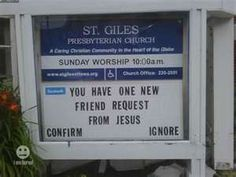 You have one new friend request from Jesus ... Funny Church sign