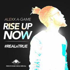 ALEXX A-GAME - Rise Up (prod. by Sound Cheq / Vern Hill) [FREE DOWNLOAD]  #A-Game #ALEXXA-GAME #ALEXXA-GAME #REALnTRUE #RiseUp #SoundCheq #VernHill
