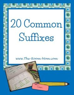 Common Suffixes-- 20 common suffixes broken into 12 weeks. practice pages and word work