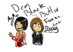 Ahahaha my fan art XD best friend in the world !!! (you would get the writing if you watch black butler)