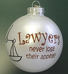 Lawyer Christmas OrnamentYour Lawyer will appreciate this Lawyer ornament with the scales and saying ''LAWYERS never lose their appeal''. College Graduation Parties, Retirement Parties, Graduation Gifts, Frat Parties, School Parties, Graduate School, Law School, Law Office Decor, Lawyer Jokes