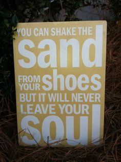 "Beach House Decor: ""You Can Shake The Sand From Your Shoes But It Will Never Leave Your Soul"" Wall Art"