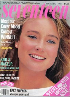 September 1984 cover with eighteen-year-old Rachel Dillman, the 1984 cover model contest winner. It was to celebrate Seventeen magazine's 40th anniversary.