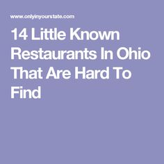 14 Little Known Restaurants In Ohio That Are Hard To Find