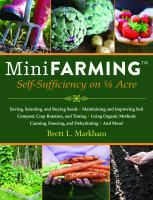 Mini Farming describes a holistic approach to small-area farming that will show you how to produce 85 percent of an average family's food on just a quarter acre