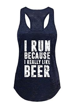 Tough Cookie's Women's I Run Because I Like Beer Burnout ...