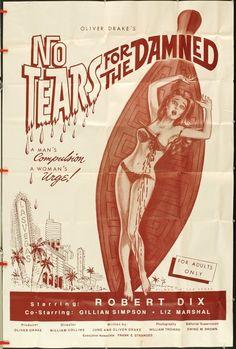 No Tears For The Damned AKA Las Vegas Strangler 1968 Un hombre enloquecido por su adúltera esposa y su madre dominante aterroriza a la ciudad de Las Vegas , asesinando brutalmente a prostitutas y los homosexuales .