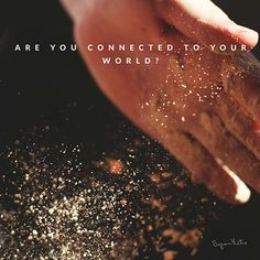 Are you connected to your world?  - Byron Katie I am not separate in any way. And you can say the same for yourself. thework.com