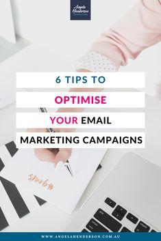 6 Tips to Optimize Your Email Marketing // Angela Hendersen -- #emailmarketing #mompreneur