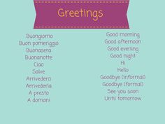 Essential Italian Vocabulary Words for Beginners: Greetings http://takelessons.com/blog/italian-vocabulary-z09?utm_source=social&utm_medium=blog&utm_campaign=pinterest