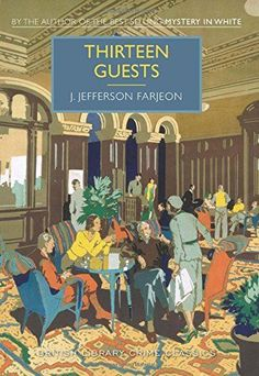 Thirteen Guests: A British Library Crime Classic (British Library Crime Classics) by J Farjeon http://www.amazon.com/dp/1464204896/ref=cm_sw_r_pi_dp_cXwdwb0K7GQ7T