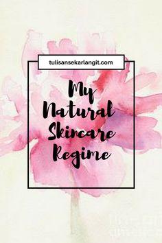 My Natural Skincare Regime – Tulisan Sekar Langit