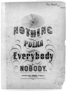 The Know Nothing Polka dedicated to Everybody by Nobody.