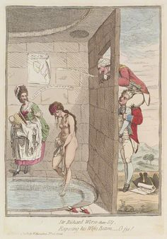 """Sir Richard Worse-than-sly, exposing his wife's bottom; - o fye!"" by James Gillray (1782) - ""Remarkably, this incident was not a figment of Gillray's imagination.  All was revealed in open court when Sir Richard Worsley brought a suit against one Captain Bissett for 'criminal conversation' (ie, adultery) with his wife.  Worsley had indeed hoisted Bissett onto his shoulders so that the captain could gaze through a bathhouse window on his wife's nakedness."""
