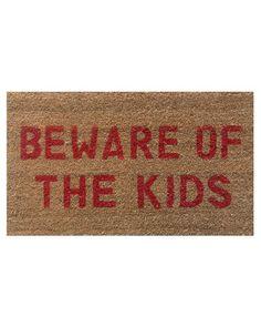 """""""Beware of the Kids"""" Doormat"""
