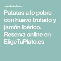 Patatas a lo pobre con huevo trufado y jamón ibérico. Reserva online en EligeTuPlato.es