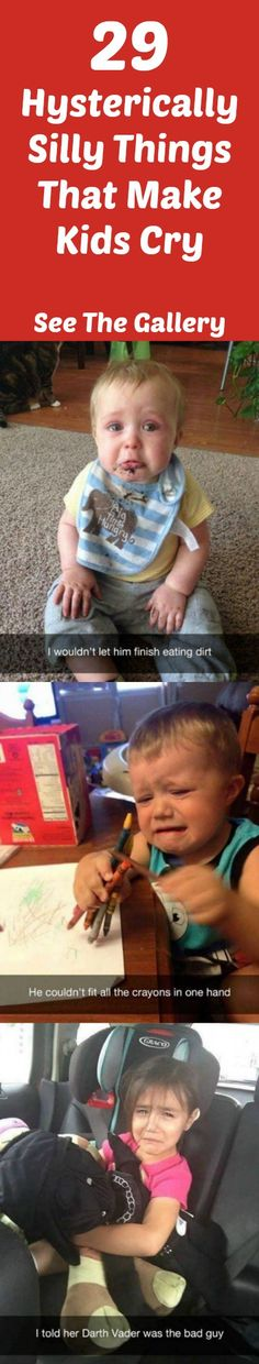 LOL Moments When Kids Cry For The Silliest Reasons See The Gallery http://omgshots.com/3482-29-hysterically-silly-things-that-make-kids-cry.html