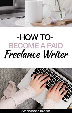 How to Become A Paid Freelance Writer - Amanda Abella