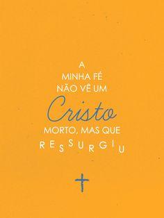 a minha fé não vê um Cristo morto, mas que ressurgiu. Jesus Is Lord, Jesus Christ, My Redeemer Lives, Jesus Wallpaper, Lds Quotes, Jesus Freak, Jesus Loves You, My Church, You Are The Father
