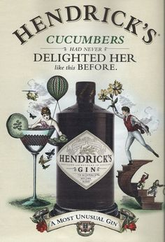 Hendrick's Gin, he made it my favorite drink <3