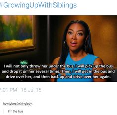 Growing up with siblings /// I will also drive that fuckin bus over anyone who messes with my siblings Funny Quotes, Funny Memes, Hilarious, Jokes, Growing Up With Siblings, Sibling Memes, Everything Funny, Can't Stop Laughing, Just For Laughs