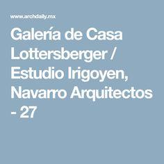 Galería de Casa Lottersberger / Estudio Irigoyen, Navarro Arquitectos - 27