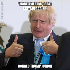 boris johnson memes - Google-søgning Donald Trump Jr, Boris Johnson, Great Britain, America, Memes, Life, British, Google, Animal Jokes