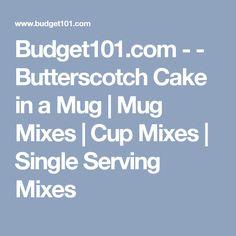 Budget101.com - - Butterscotch Cake in a Mug | Mug Mixes | Cup Mixes | Single Serving Mixes