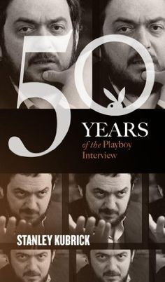 Stanley Kubrick: The Playboy Interview (50 Years of the Playboy Interview) by Stanley Kubrick, http://www.amazon.com/dp/B0092U30GK/ref=cm_sw_r_pi_dp_tNPGub041CG6J