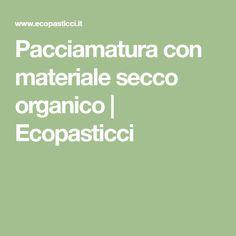 Pacciamatura con materiale secco organico | Ecopasticci