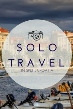 Travel Croatia: How to rock solo travel in Split - Croatia