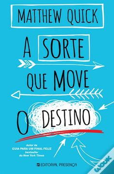 A Sorte que Move o Destino - Matthew Quick