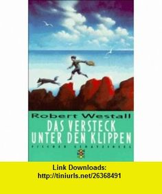 Das Versteck unter den Klippen (9783596800490) Robert Westall , ISBN-10: 3596800498  , ISBN-13: 978-3596800490 ,  , tutorials , pdf , ebook , torrent , downloads , rapidshare , filesonic , hotfile , megaupload , fileserve