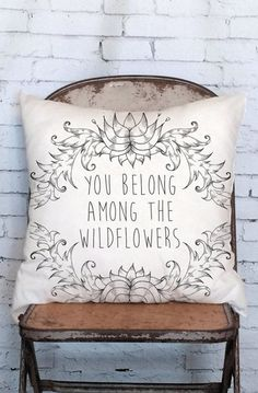 Pillow Cover You Belong Among the Wildflowers