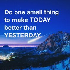 #FeelGoodFriday Do one small thing to make #TODAY better than #YESTERDAY #pma #kindness #kindnessmatters #income #helpothers #bekind #bekindtooneanother #makeadifference #happy #quotes #quotestoliveby #quotesaboutlife #quoteoftheday #pictureoftheday #beautiful #beautifulplanet #livethelittlethings #love #maketheworldsmile