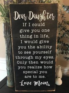 Dear Daughter, I love You- Wood Sign Dear Daughter, I love You- Wood Sign Board: Cricut 101 Source by lauriesealey. Dear Daughter, I love You- Wood Sign Mother Daughter Quotes, I Love My Daughter, Love Mom, Mothers Love, Love Quotes For Daughter, Special Daughter Quotes, Daughters Birthday Quotes, I Love My Kids, Graduation Quotes For Daughter