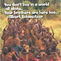 """""""You don't live in a world all alone. Your brothers are here too. """" - Albert Schweitzer I was researching more about the Lost Boys of Sudan. It was absolutely incredible to hear that there were over 20,000 orphans, ages 6~16 that had been left by war. There are now 53 million in Africa. I wondered how many orphans were in other war torn countries. How many orphans were in my country? Could I handle knowing? Would it make me more responsible or merely overwhelm me? Yes, with 68 million in…"""