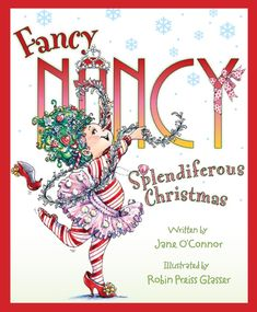 buy fancy nancy splendiferous christmas by jane oconnor and robin preiss glasser this is a childrens book about christmas and is suitable for ages